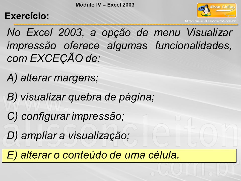 B) visualizar quebra de página; C) configurar impressão;