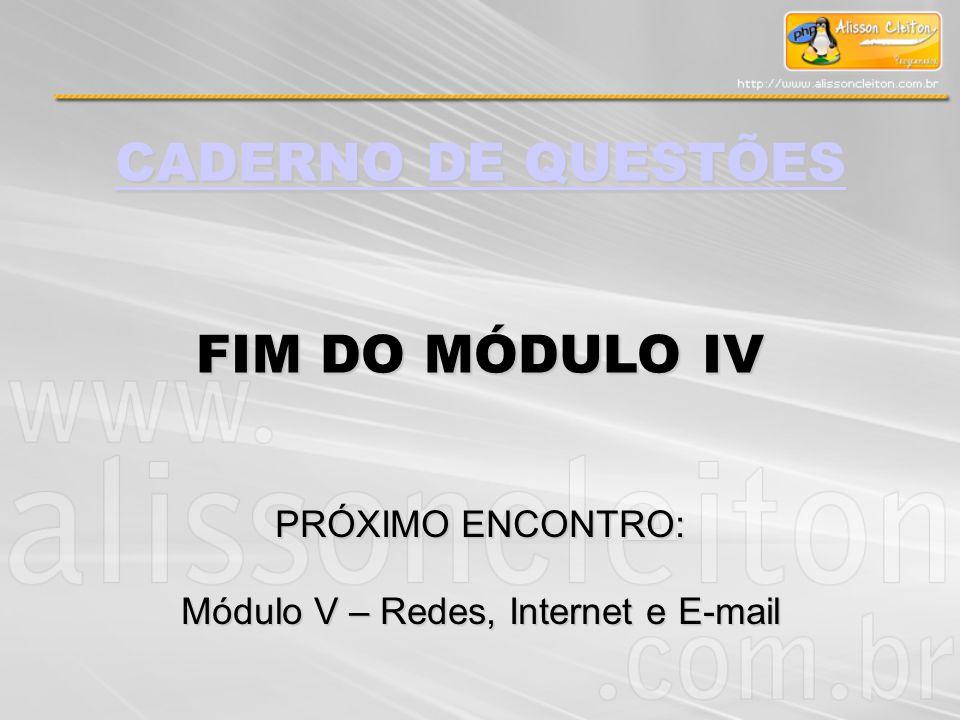 Módulo V – Redes, Internet e E-mail