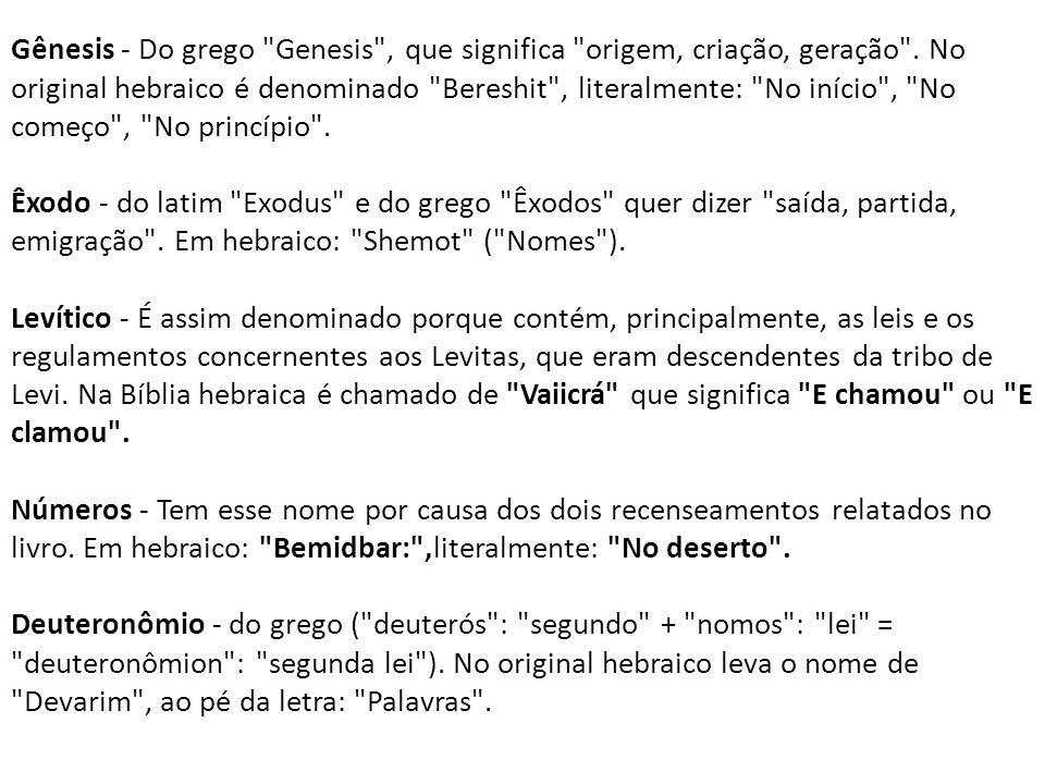 Gênesis - Do grego Genesis , que significa origem, criação, geração
