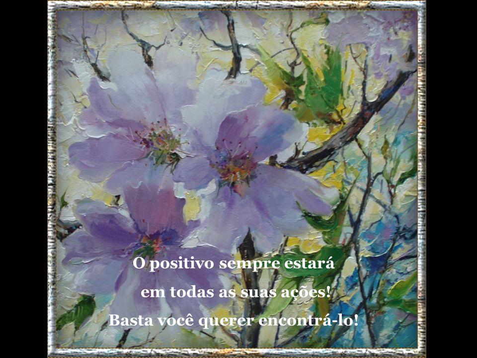 O positivo sempre estará