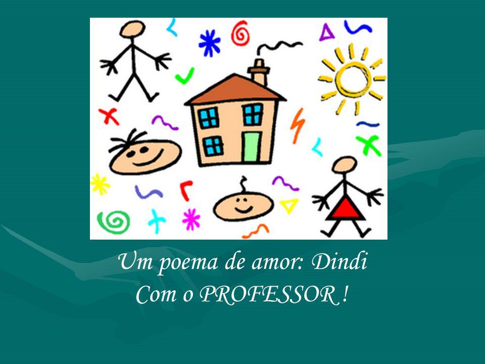 Um poema de amor: Dindi Com o PROFESSOR !