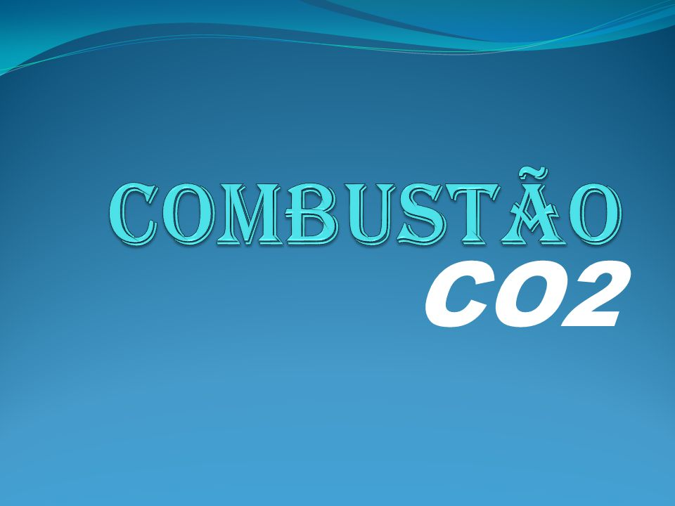 COMBUSTÃO CO2