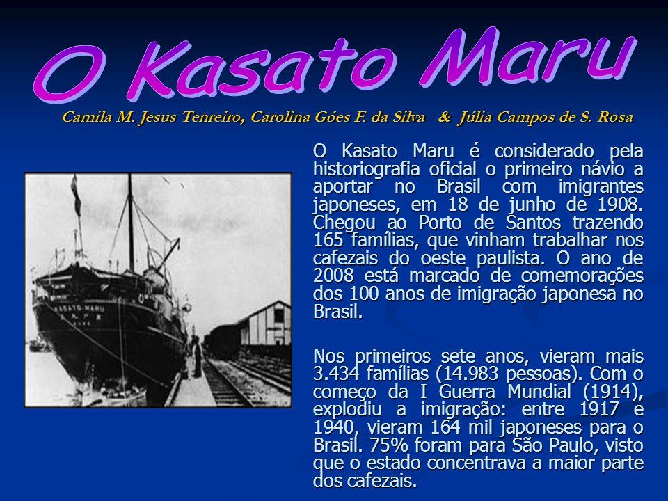 O Kasato Maru Camila M. Jesus Tenreiro, Carolina Góes F. da Silva & Júlia Campos de S. Rosa.
