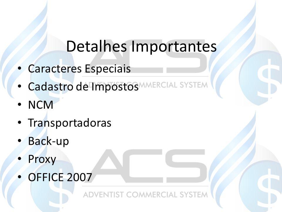 Detalhes Importantes Caracteres Especiais Cadastro de Impostos NCM