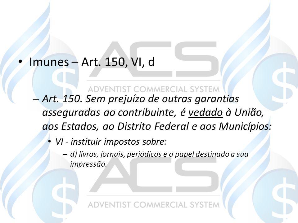 Imunes – Art. 150, VI, d