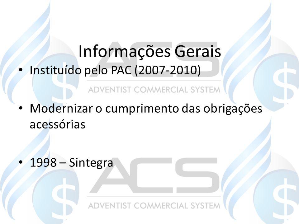 Informações Gerais Instituído pelo PAC (2007-2010)