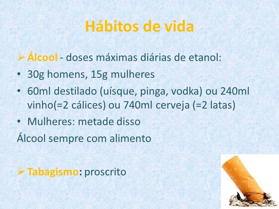 Hábitos de vida Álcool - doses máximas diárias de etanol: