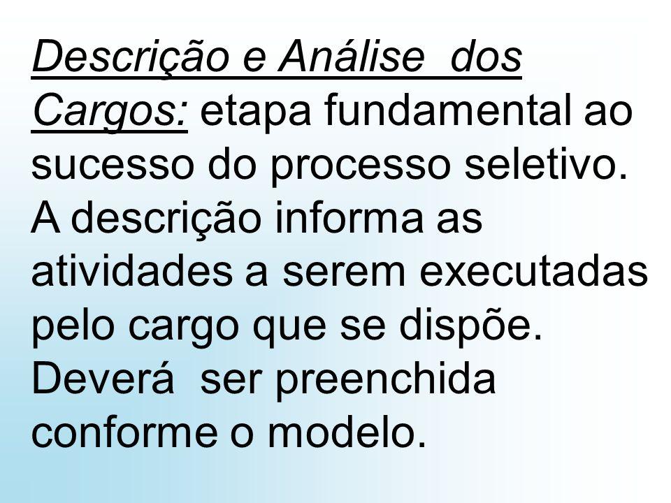 Descrição e Análise dos Cargos: etapa fundamental ao sucesso do processo seletivo.