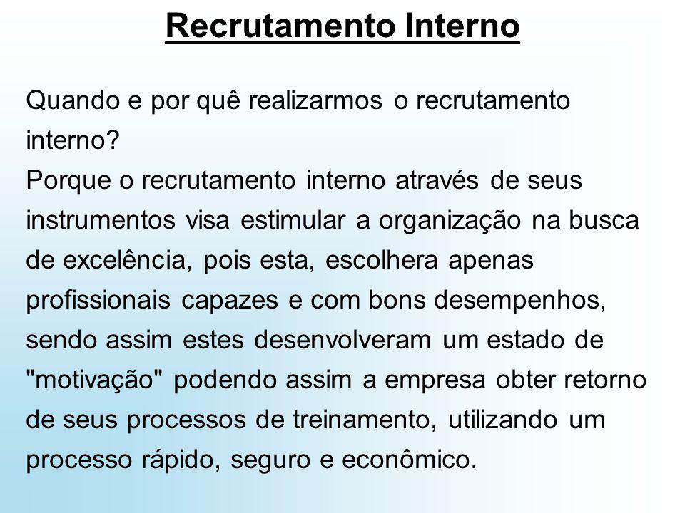 Recrutamento Interno Quando e por quê realizarmos o recrutamento interno