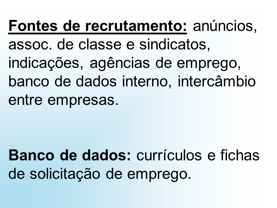 Fontes de recrutamento: anúncios, assoc