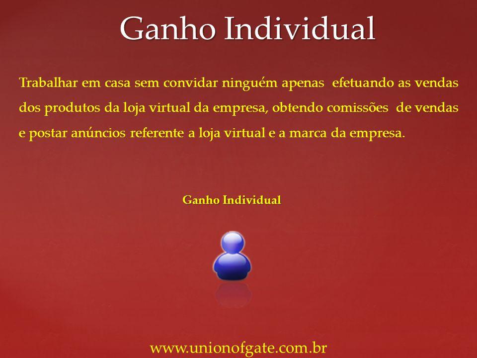 Ganho Individual www.unionofgate.com.br