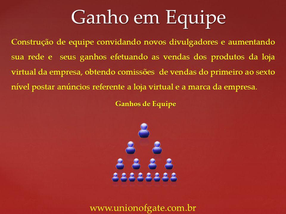 Ganho em Equipe www.unionofgate.com.br