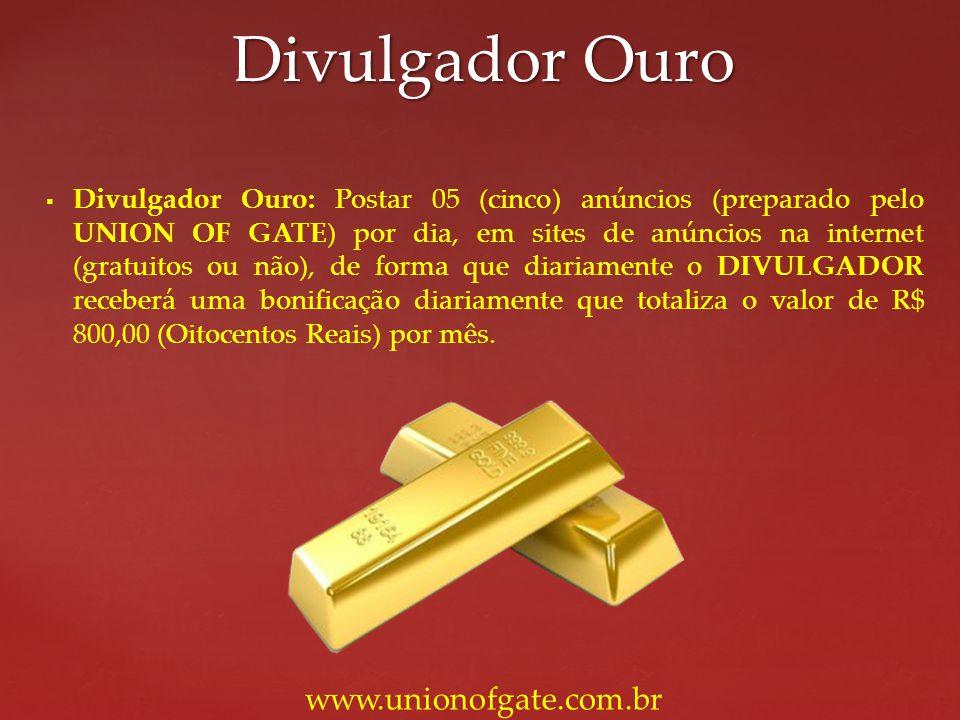 Divulgador Ouro www.unionofgate.com.br