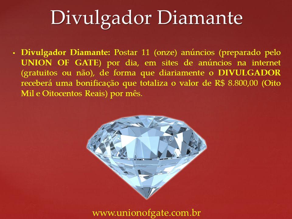Divulgador Diamante www.unionofgate.com.br