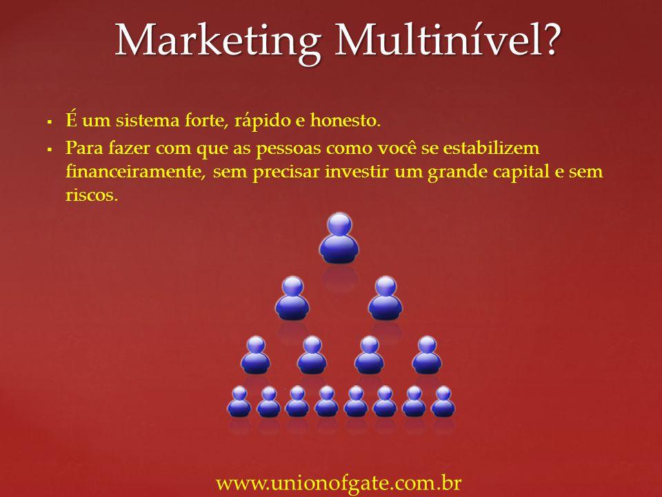 Marketing Multinível www.unionofgate.com.br