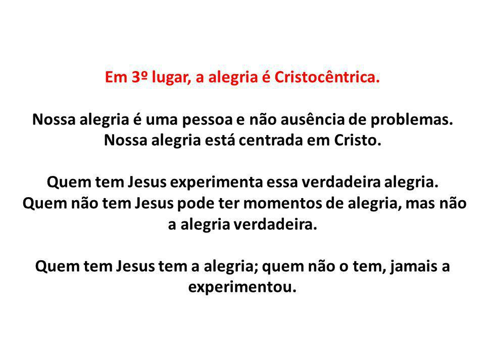 Em 3º lugar, a alegria é Cristocêntrica