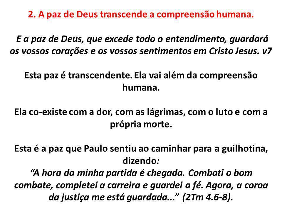 2. A paz de Deus transcende a compreensão humana