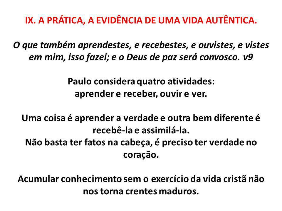 IX. A PRÁTICA, A EVIDÊNCIA DE UMA VIDA AUTÊNTICA
