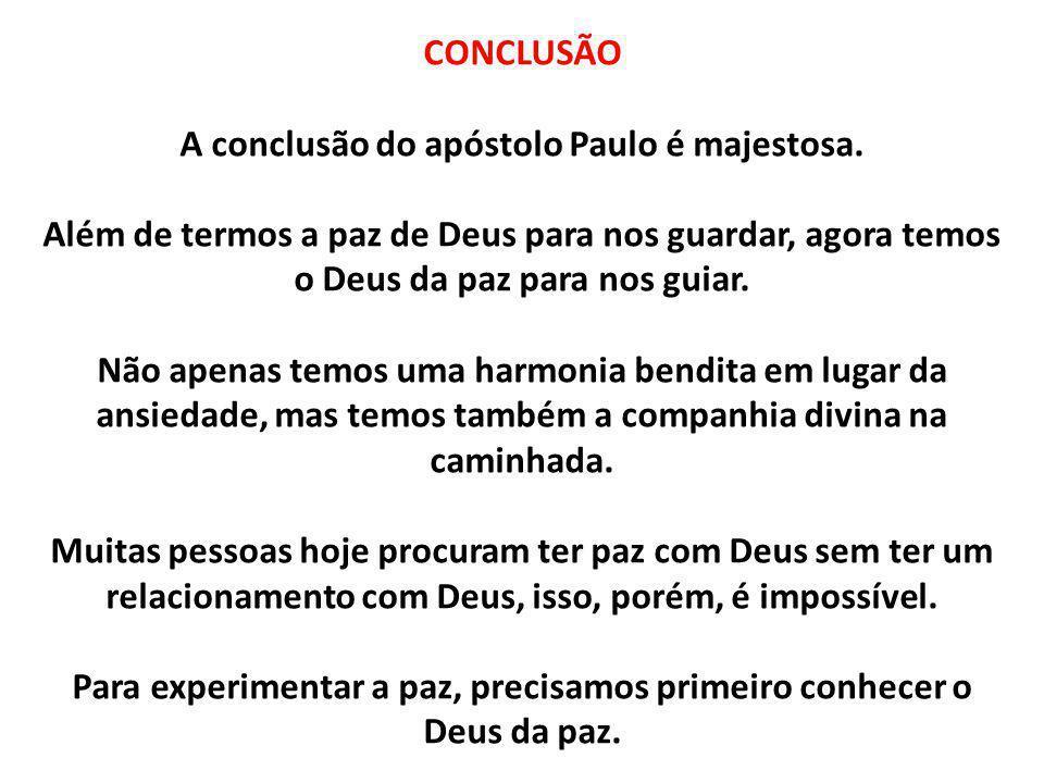 CONCLUSÃO A conclusão do apóstolo Paulo é majestosa