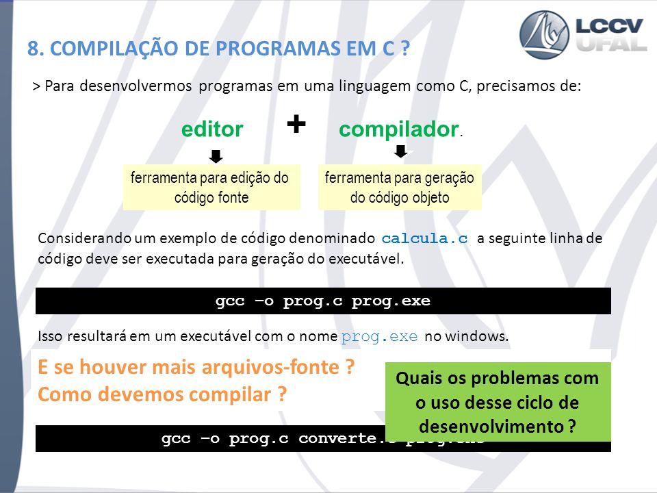 8. COMPILAÇÃO DE PROGRAMAS EM C