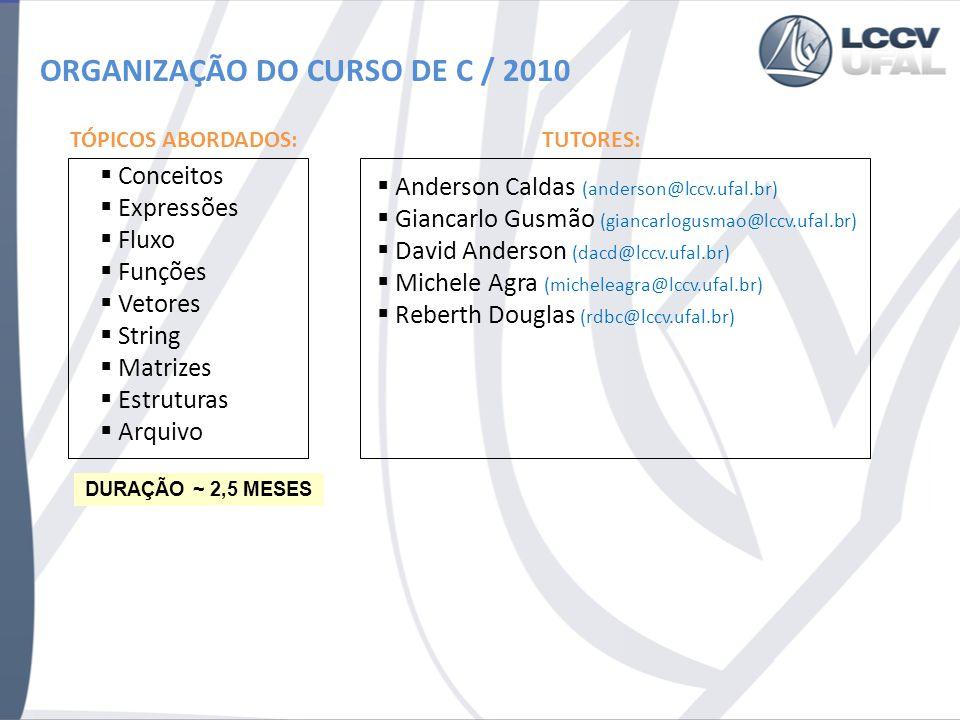 ORGANIZAÇÃO DO CURSO DE C / 2010