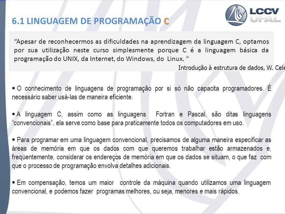6.1 LINGUAGEM DE PROGRAMAÇÃO C