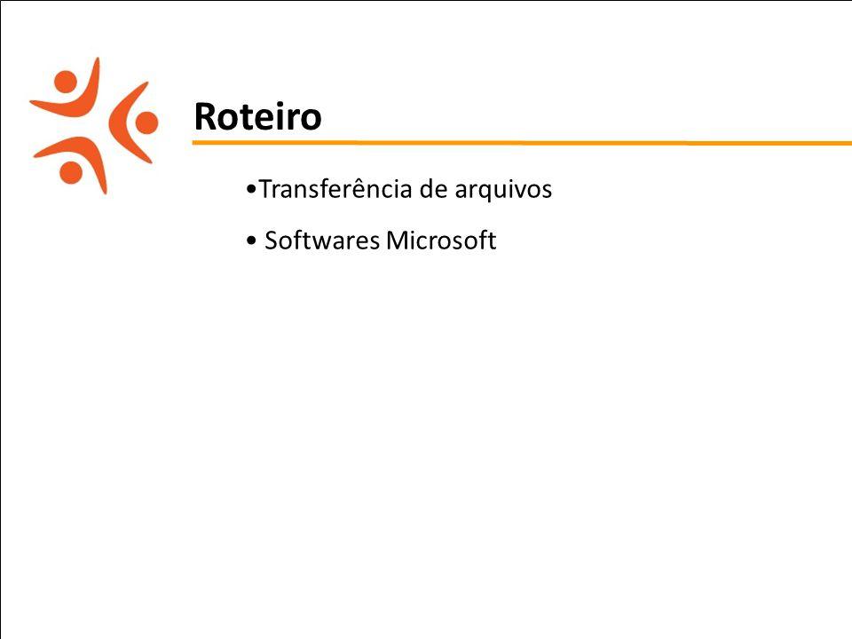 Roteiro Transferência de arquivos Softwares Microsoft