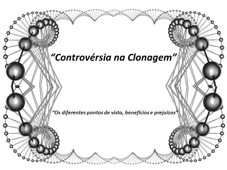 Controvérsia na Clonagem