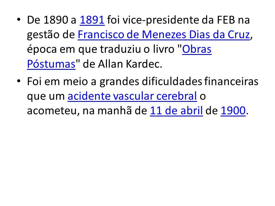 De 1890 a 1891 foi vice-presidente da FEB na gestão de Francisco de Menezes Dias da Cruz, época em que traduziu o livro Obras Póstumas de Allan Kardec.