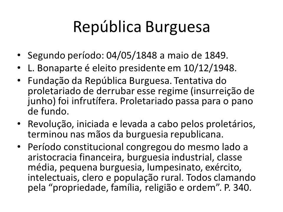 República Burguesa Segundo período: 04/05/1848 a maio de 1849.