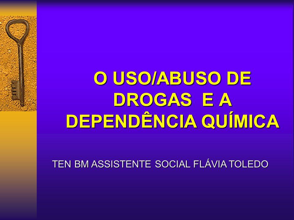 O USO/ABUSO DE DROGAS E A DEPENDÊNCIA QUÍMICA
