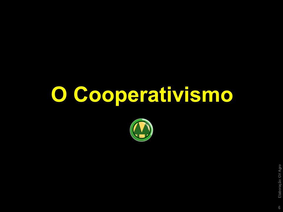 O Cooperativismo Elaboração: GV Agro 6