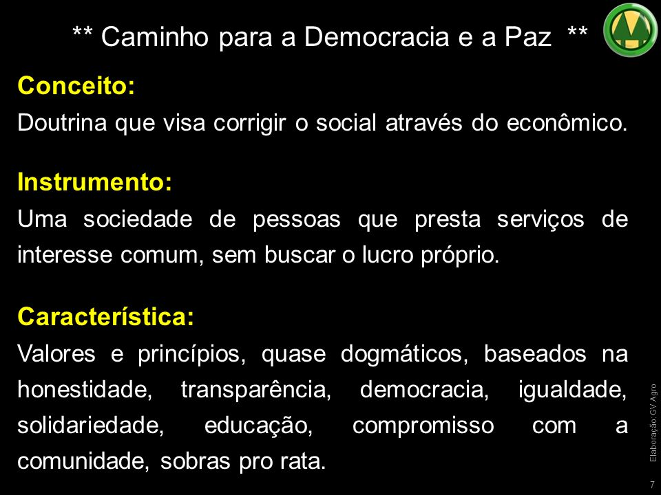 ** Caminho para a Democracia e a Paz **