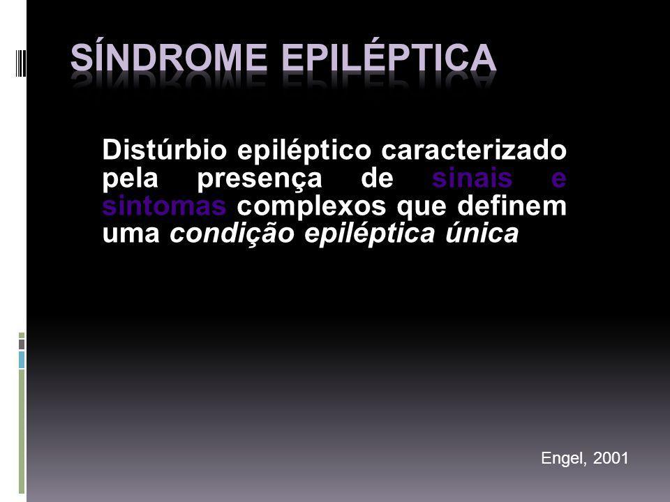 SÍNDROME EPILÉPTICA Distúrbio epiléptico caracterizado pela presença de sinais e sintomas complexos que definem uma condição epiléptica única.
