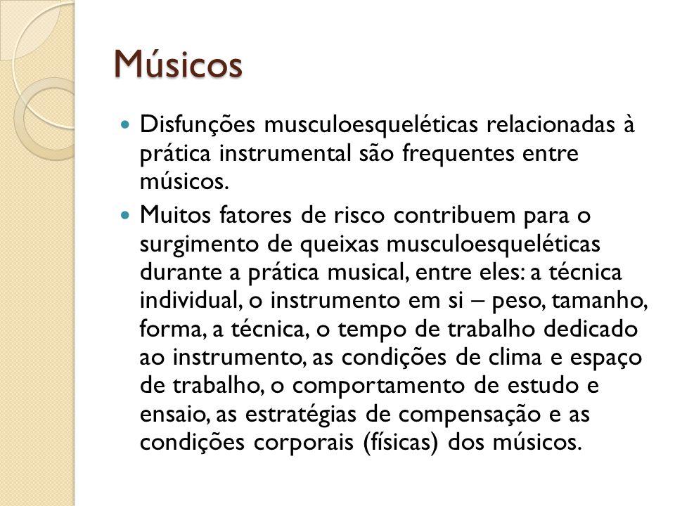 Músicos Disfunções musculoesqueléticas relacionadas à prática instrumental são frequentes entre músicos.