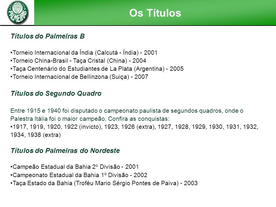 Os Títulos Títulos do Palmeiras B Títulos do Segundo Quadro
