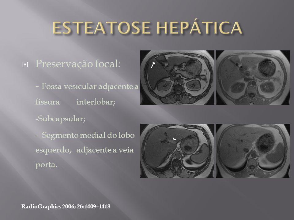 ESTEATOSE HEPÁTICA Preservação focal: