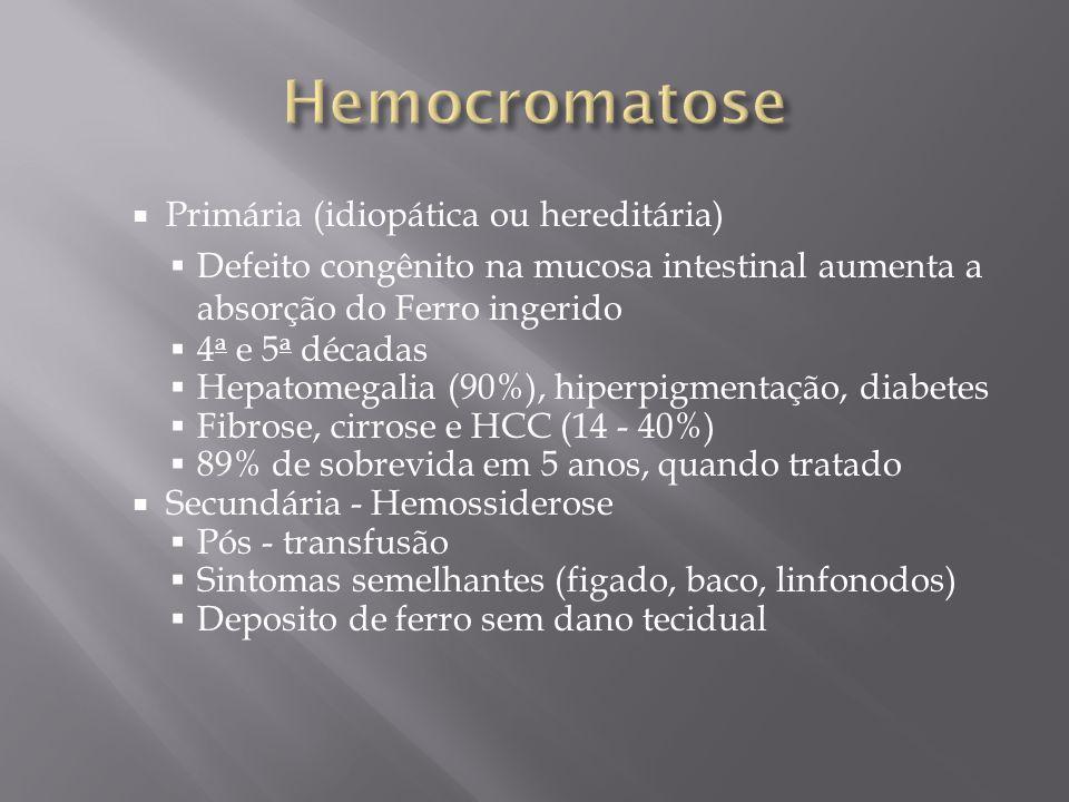Hemocromatose Primária (idiopática ou hereditária)