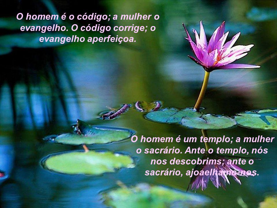 O homem é o código; a mulher o evangelho
