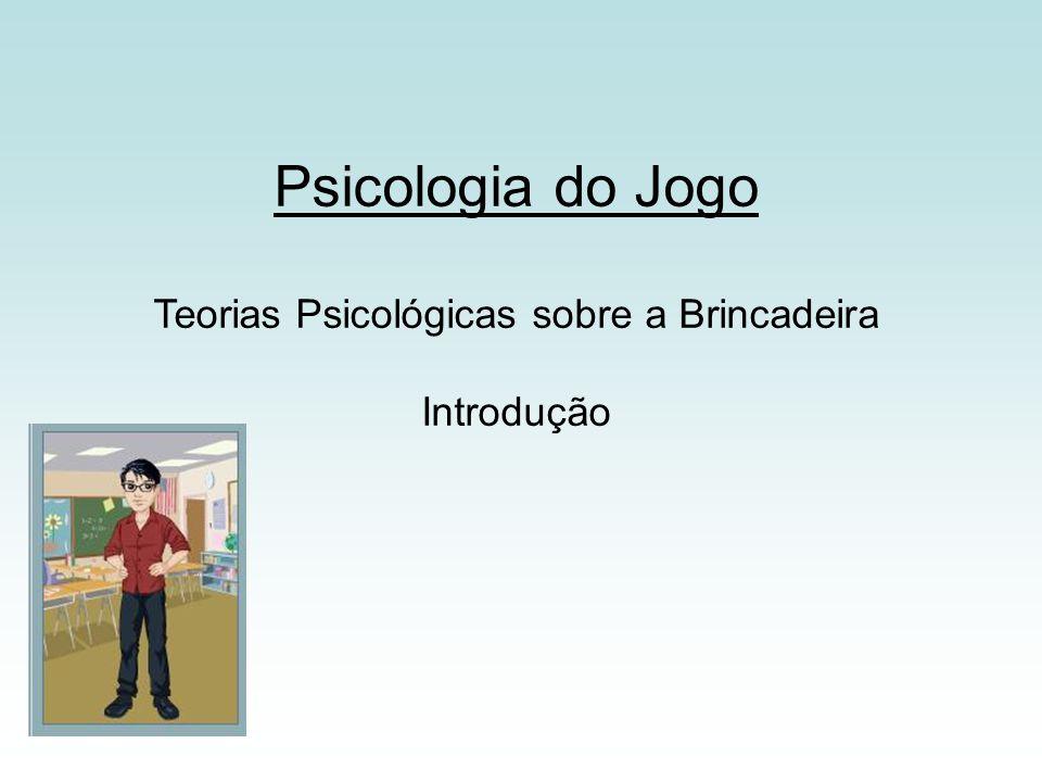 Teorias Psicológicas sobre a Brincadeira
