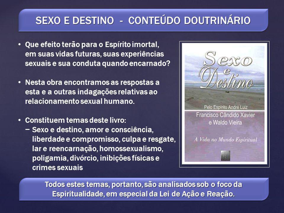 SEXO E DESTINO - CONTEÚDO DOUTRINÁRIO