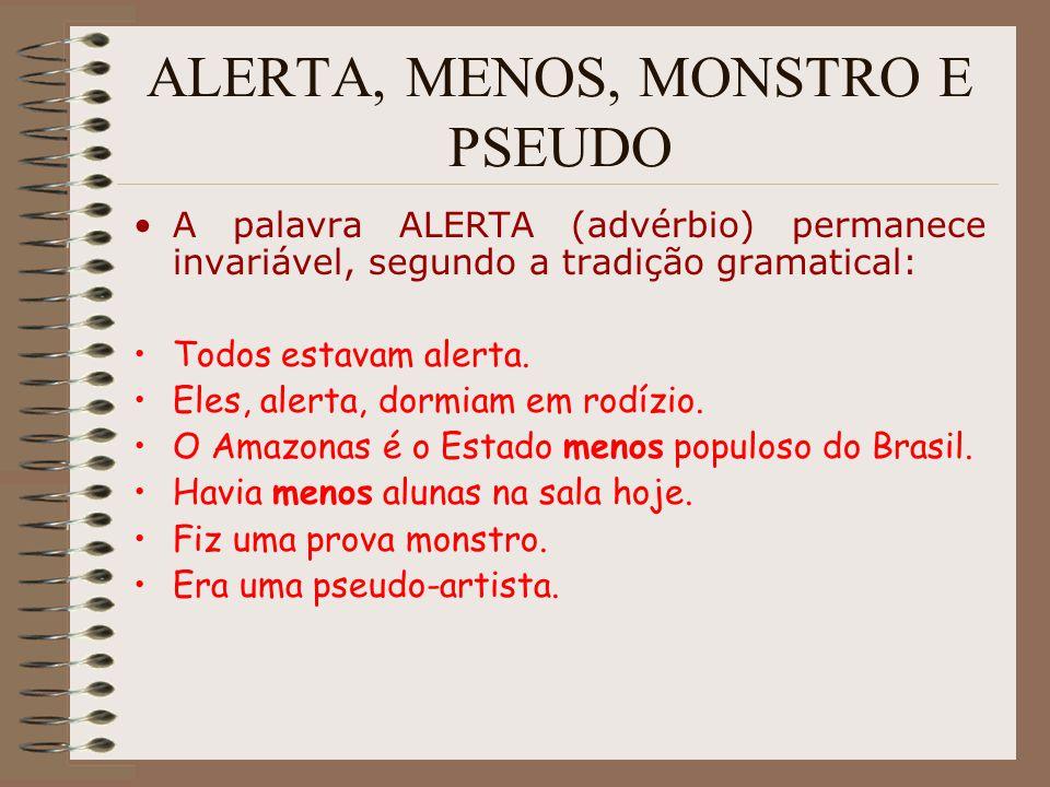 ALERTA, MENOS, MONSTRO E PSEUDO