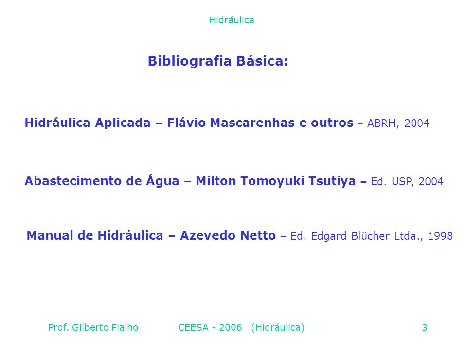 Manual de Hidráulica – Azevedo Netto – Ed. Edgard Blücher Ltda., 1998