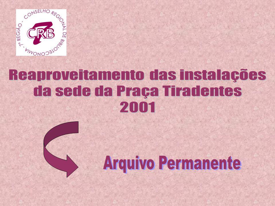 Arquivo Permanente Reaproveitamento das instalações