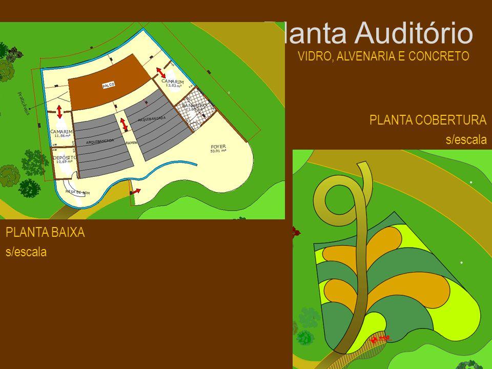 Planta Auditório PLANTA COBERTURA s/escala PLANTA BAIXA s/escala