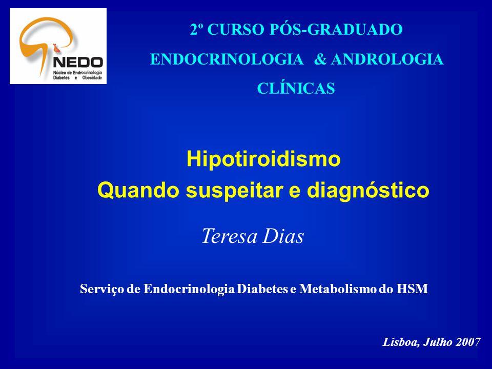 Hipotiroidismo Quando suspeitar e diagnóstico