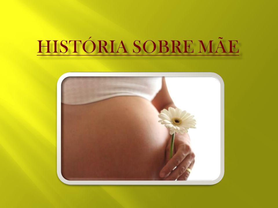 História sobre Mãe