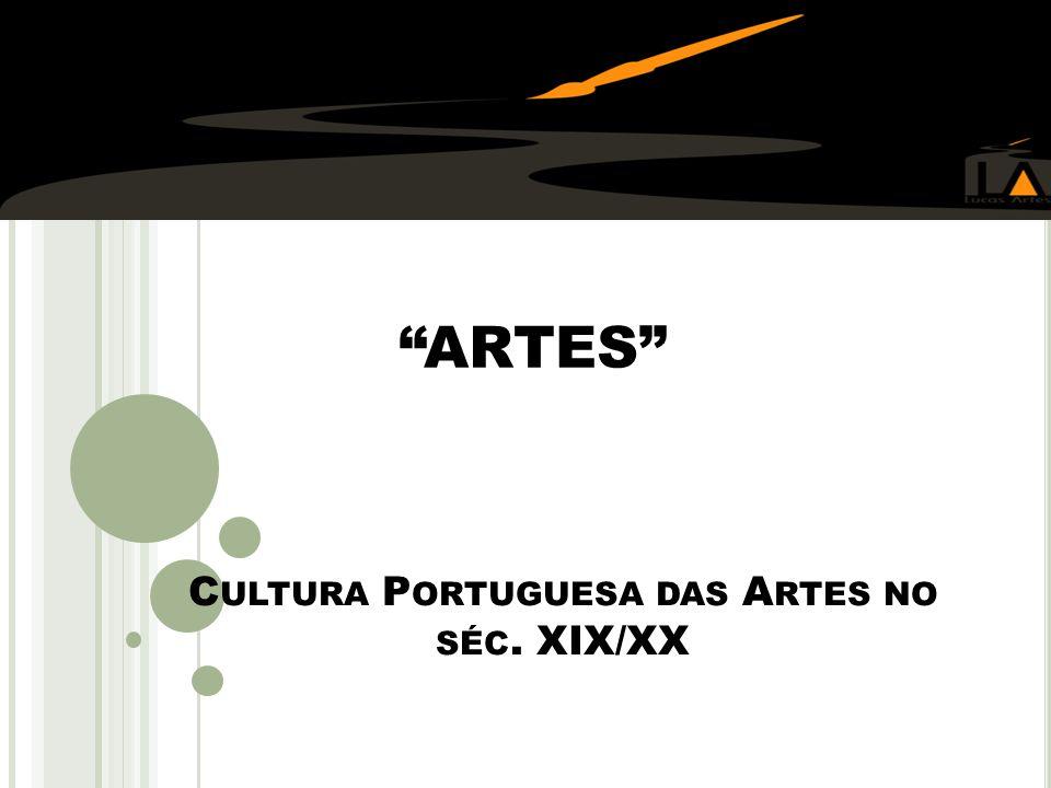 Cultura Portuguesa das Artes no séc. XIX/XX