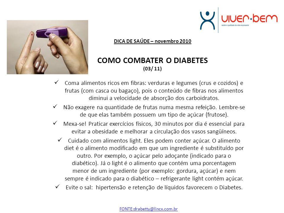 DICA DE SAÚDE – novembro 2010 COMO COMBATER O DIABETES (03/ 11)