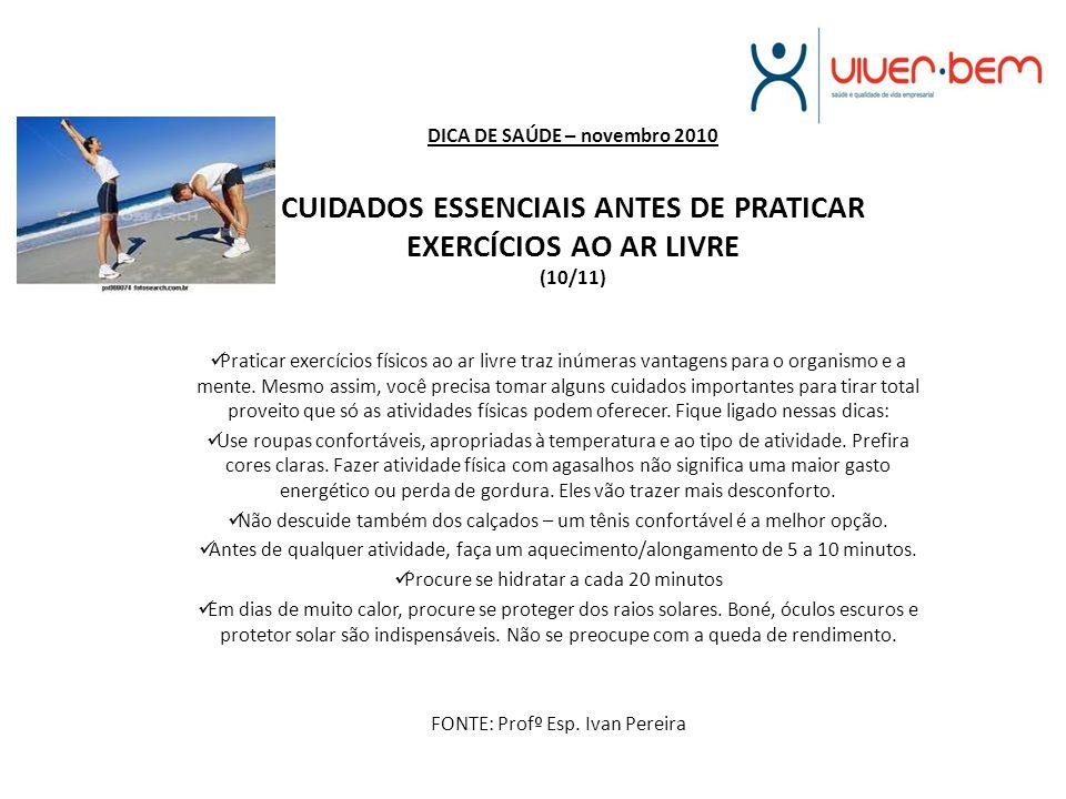 DICA DE SAÚDE – novembro 2010 CUIDADOS ESSENCIAIS ANTES DE PRATICAR EXERCÍCIOS AO AR LIVRE (10/11)